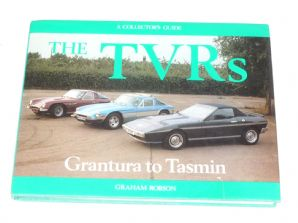 The TVR'S  GRANTURA TO TASMIN. A Collector's Guide (Robson 1981)